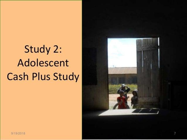 Study 2: Adolescent Cash Plus Study 9/19/2018 7