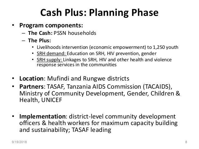 Cash Plus: Planning Phase • Program components: – The Cash: PSSN households – The Plus: • Livelihoods intervention (econom...