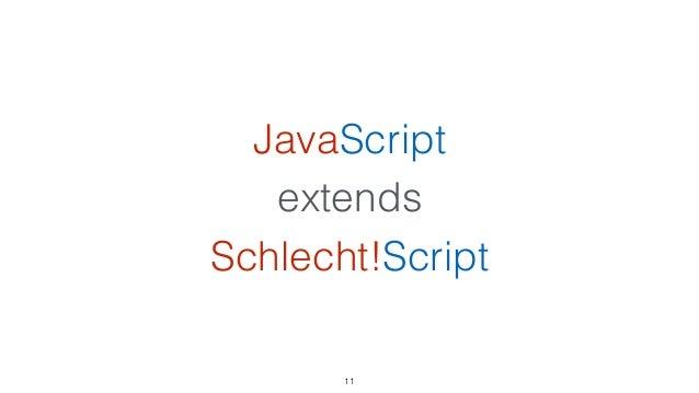 JavaScript extends Schlecht!Script 11