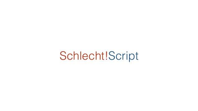 Schlecht!Script