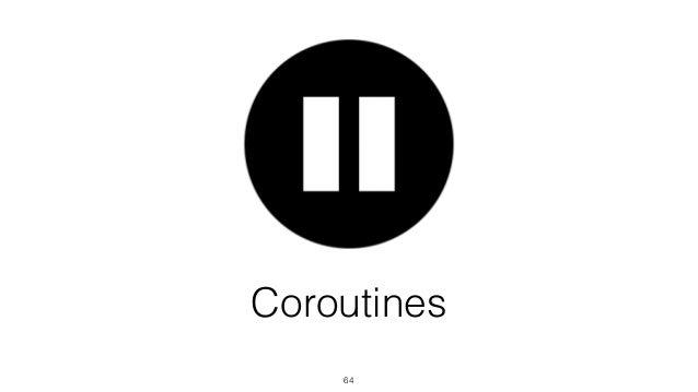 Функция, которую можно приостановить и возобновить позже 66 Coroutines