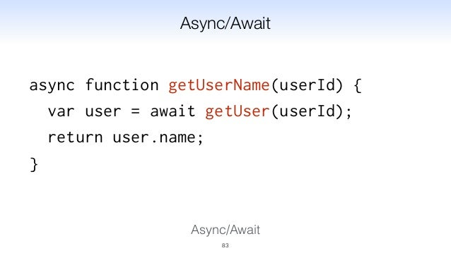 Работа с асинхронными операциями: Async/Await Работа с множеством событий: Async Generators 86 ES7