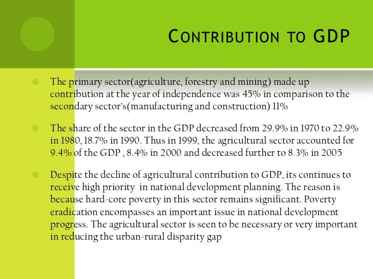 development of the agricultural sector Introduction : introduction the agricultural sector has contributed to the growth and major contributors to national income and export earnings it's become basis of economic growth and main contributor in national economy prior to the 1970s the agricultural sector initially derived from the increase in the production of livestock, fisheries, and other miscellaneous crops the agricultural.