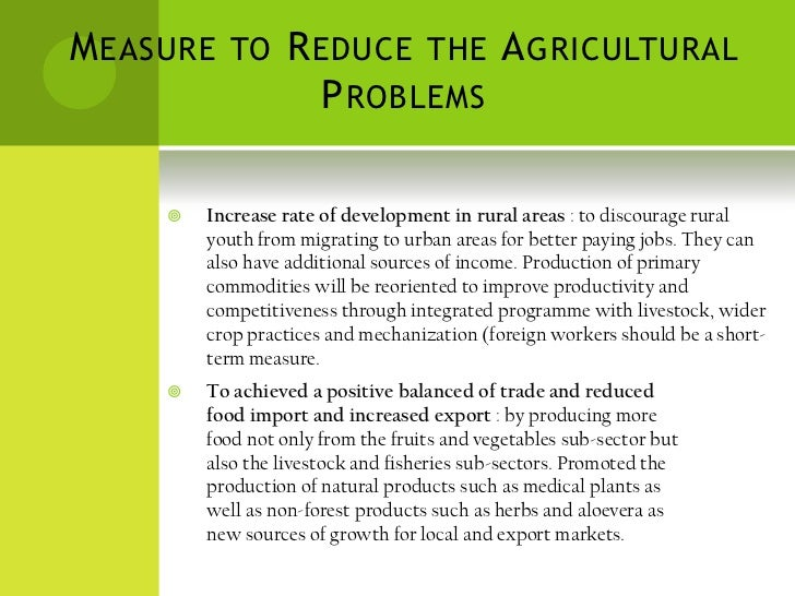 development of the agricultural sector To the development of agricultural sector, considering the the  limited availability of water resources in this country 3 key challenges.