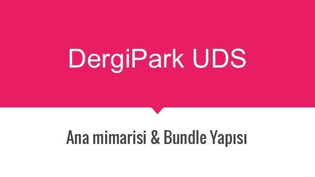 DergiPark UDS Ana mimarisi & Bundle Yapısı