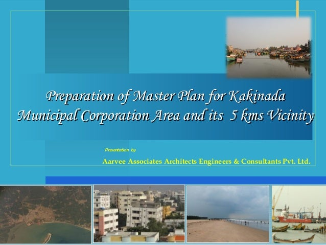 Preparation of Master Plan for KakinadaPreparation of Master Plan for Kakinada Municipal Corporation Area and its 5 kms Vi...