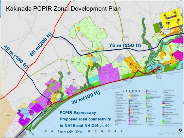PCPIR Expressway. Proposed road connectivity to NH16 and NH 216 via 60 m and 45m RoW 45 m (150 ft) 60 m (200 ft) 30 m(100 ...