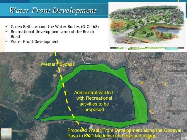 Water Front DevelopmentWater Front Development  Green Belts around the Water Bodies (G.O 168)  Recreational Development ...
