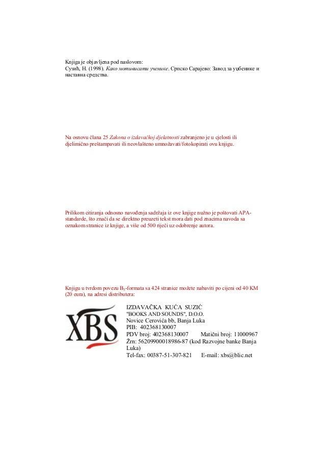 Knjiga je objavljena pod naslovom:Сузић, Н. (1998). Како мотивисати ученике. Српско Сарајево: Завод за уџбенике инаставна ...
