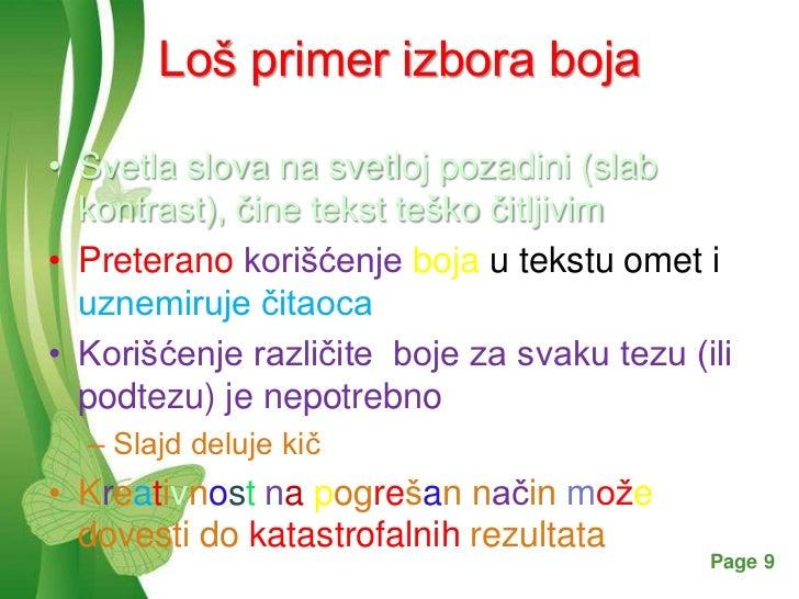 Loš primer izbora boja• Svetla slova na svetloj pozadini (slab  kontrast), čine tekst teško čitljivim• Preterano korišćenj...
