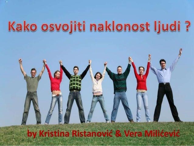 ..  by Kristina Ristanovid & Vera Milidevid
