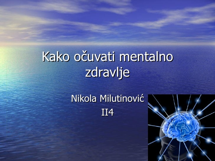 Kako očuvati mentalno       zdravlje    Nikola Milutinović           II4