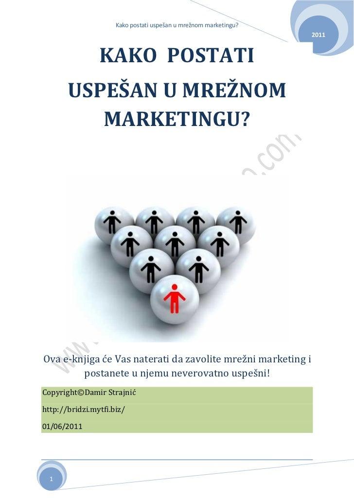Kako postati uspešan u mrežnom marketingu?                                                                  2011          ...
