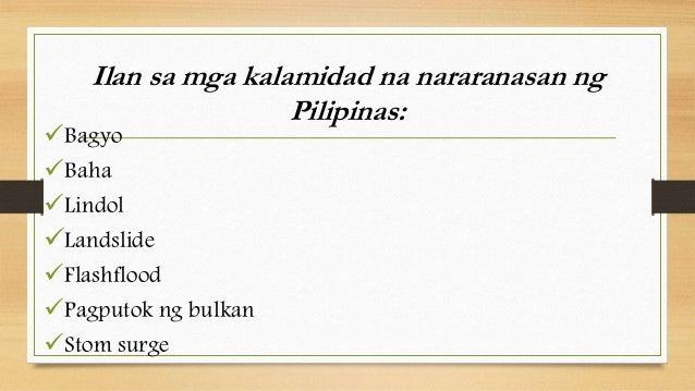 kalamidad na naganap sa asya Ilan sa mga kalamidad na nararanasan ng pilipinas: bagyo baha lindol   kadalasang nagaganap ito mula mayo hanggang oktubre.