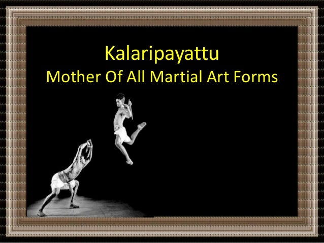 Kalaripayattu  Mother Of All Martial Art Forms