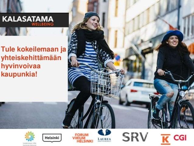 Tule kokeilemaan ja yhteiskehittämään hyvinvoivaa kaupunkia!