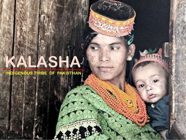 KALASHAINDIGENOUS TRIBE OF PAKISTHAN