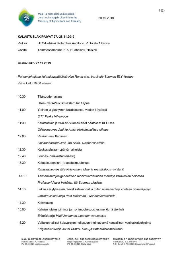 1 (2) 29.10.2019 MAA- JA METSÄTALOUSMINISTERIÖ Hallituskatu 3 A, Helsinki PL 30, 00023 Valtioneuvosto JORD- OCH SKOGSBRUKS...