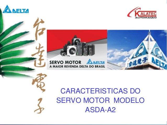 CARACTERISTICAS DO SERVO MOTOR MODELO ASDA-A2