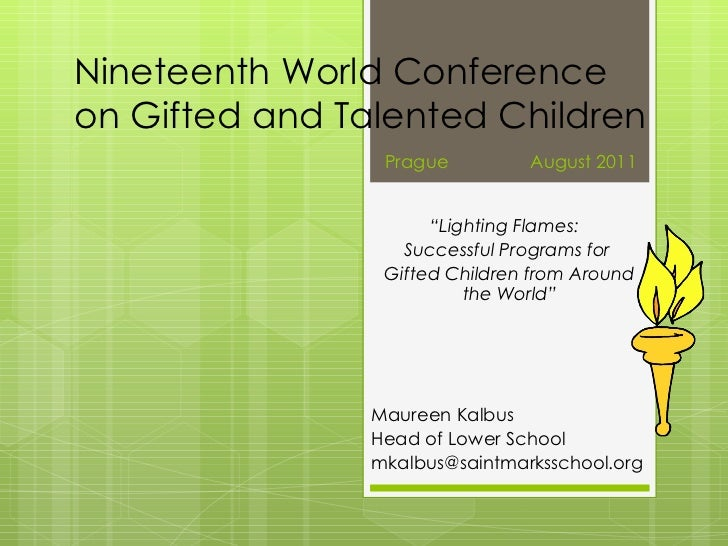 """Nineteenth World Conference on Gifted and Talented Children """" Lighting Flames:  Successful Programs for  Gifted Children f..."""