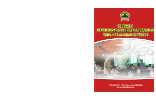 DRAFT PEDOMAN PENYUSUNAN KALENDER PENDIDIKAN TAHUN PELAJARAN 2013/2014 PEMERINTAH PROVINSI JAWA TENGAH DINAS PENDIDIKAN Ta...