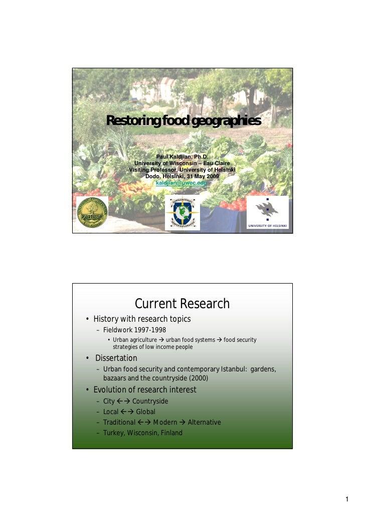 Restoring food geographies                            Paul Kaldjian, Ph.D.                  University of Wisconsin – Eau ...