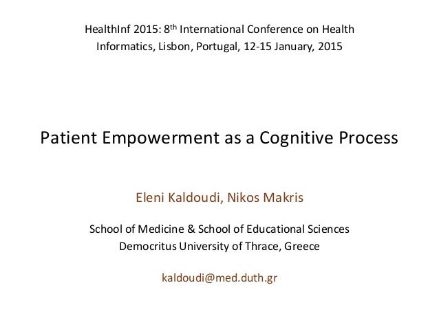 Patient Empowerment as a Cognitive Process Eleni Kaldoudi, Nikos Makris School of Medicine & School of Educational Science...