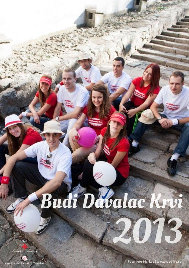 Budi Davalac Krvi      Crveni krst Vojvodine                                       2013Zavod za transfuziju krvi Vojvodine...