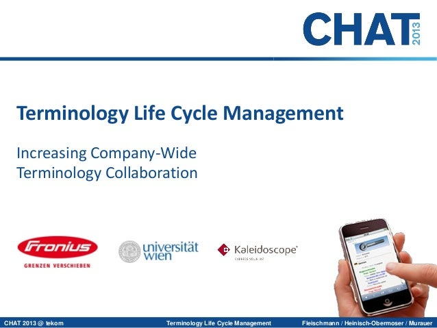 Terminology Life Cycle Management Increasing Company-Wide Terminology Collaboration  CHAT 2013 @ tekom  Terminology Life C...