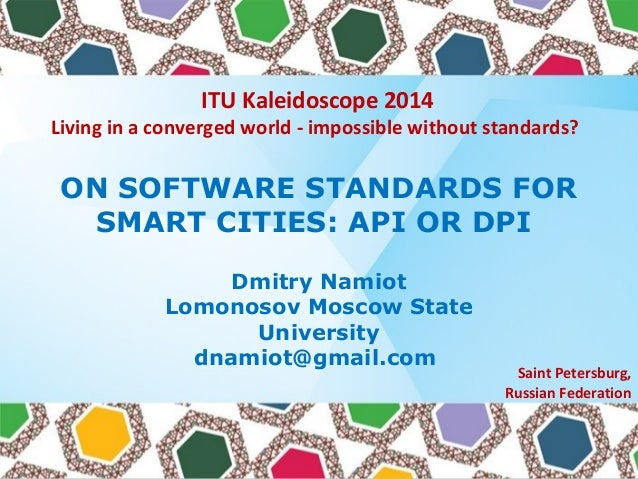 ITU Kaleidoscope 2014 Living in a converged world - impossible without standards? Saint Petersburg, Russian Federation ON ...