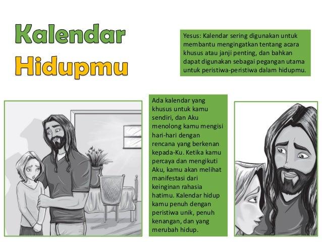 Yesus: Kalendar sering digunakan untuk membantu mengingatkan tentang acara khusus atau janji penting, dan bahkan dapat dig...