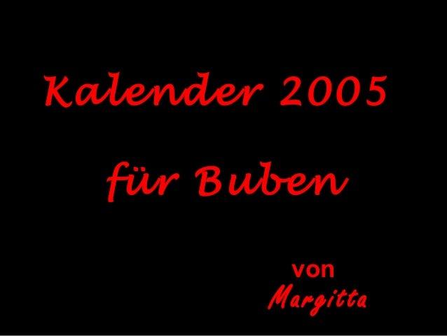 Kalender 2005 für Buben von Margitta
