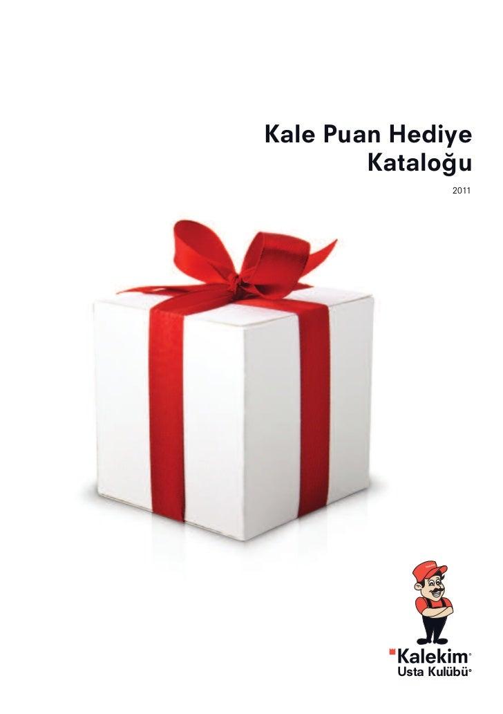 Kale Puan Hediye        Kataloğu                  2011          Usta Kulübü
