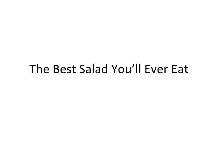 The Best Salad You'll Ever Eat