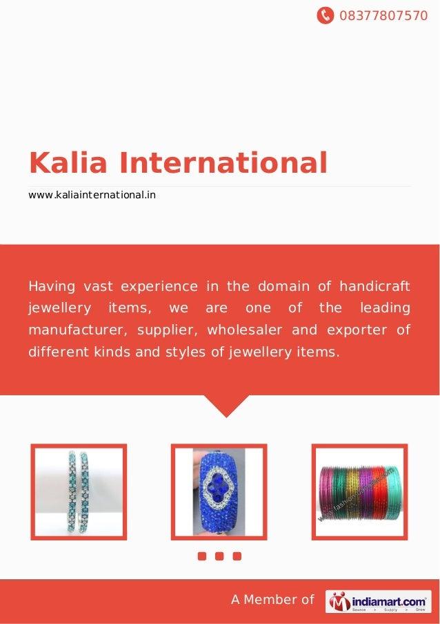 08377807570 A Member of Kalia International www.kaliainternational.in Having vast experience in the domain of handicraft j...