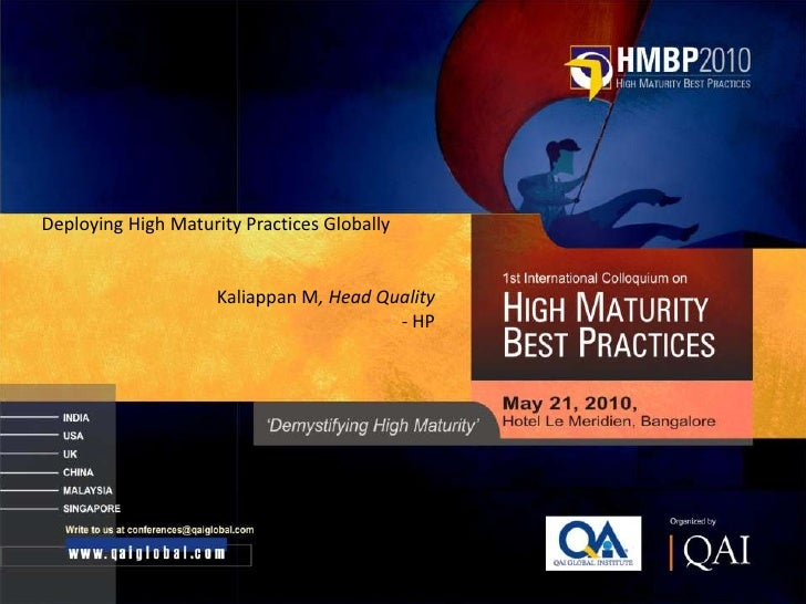 Deploying High Maturity Practices Globally                                                 Kaliappan M, Head Quality      ...