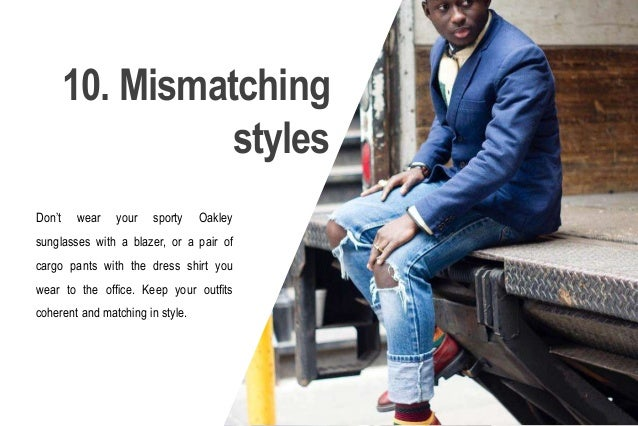 a28947c5907ca7 The 36 Most Common Style Mistakes Men Make
