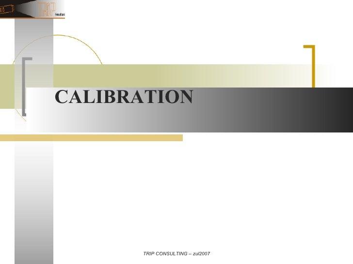 TRIP CONSULTING – zul2007 CALIBRATION