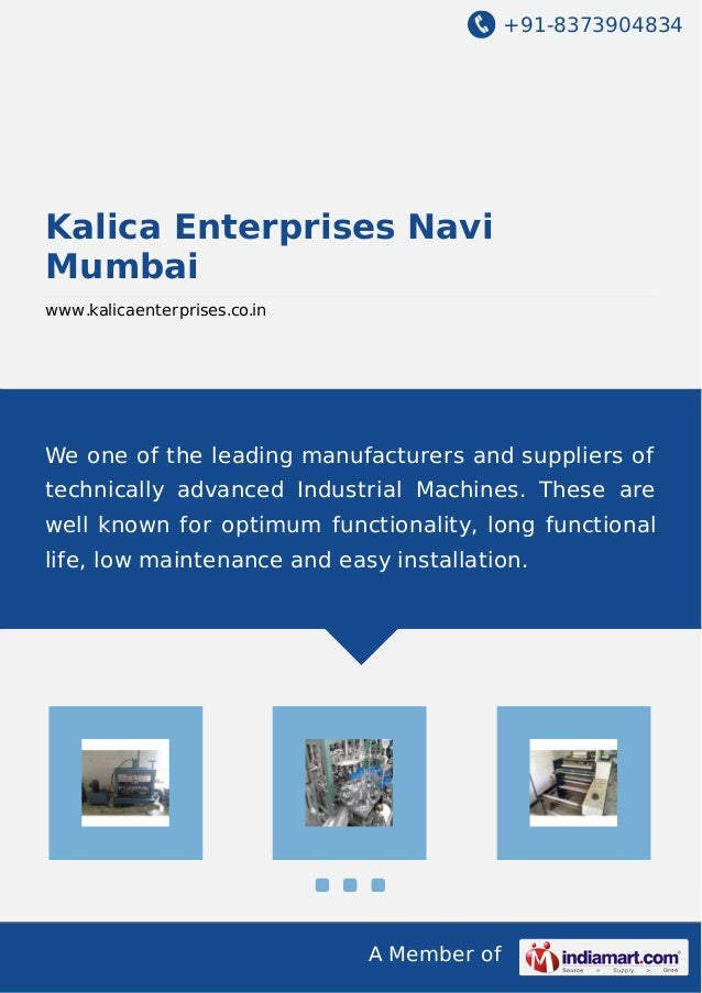 +91-8373904834 A Member of Kalica Enterprises Navi Mumbai www.kalicaenterprises.co.in We one of the leading manufacturers ...