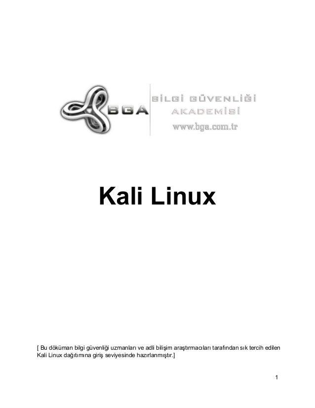 KaliLinux  [Budökümanbilgigüvenliğiuzmanlarıveadlibilişimaraştırmacılarıtarafındansıktercihedilen KaliLinux...