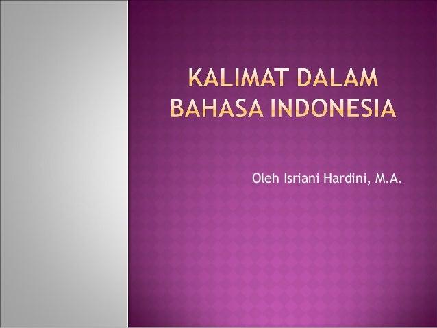 Oleh Isriani Hardini, M.A.