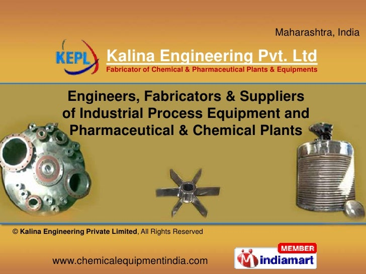 Engineers, Fabricators & Suppliers of Industrial Process Equipment and Pharmaceutical & Chemical Plants<br />© Kalina Engi...