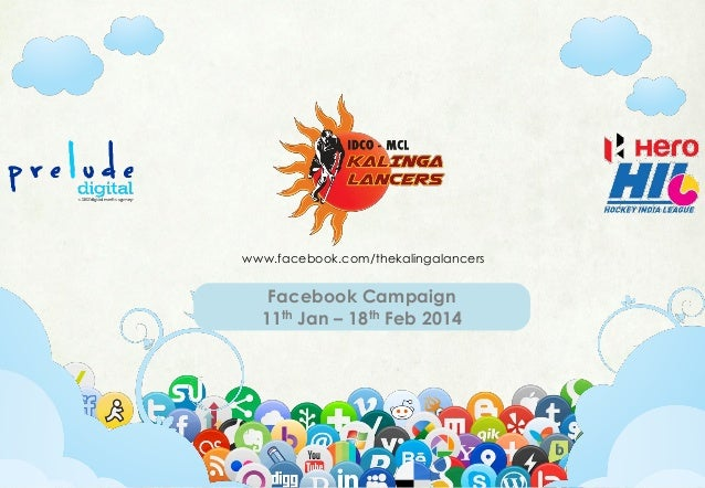 Facebook Campaign 11th Jan – 18th Feb 2014 www.facebook.com/thekalingalancers