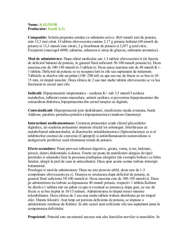 Nume: KALINOR Producator: Knoll A.G. Compozitie: Solutia preparata contine ca substante active: 40,0 mmoli ioni de potasiu...