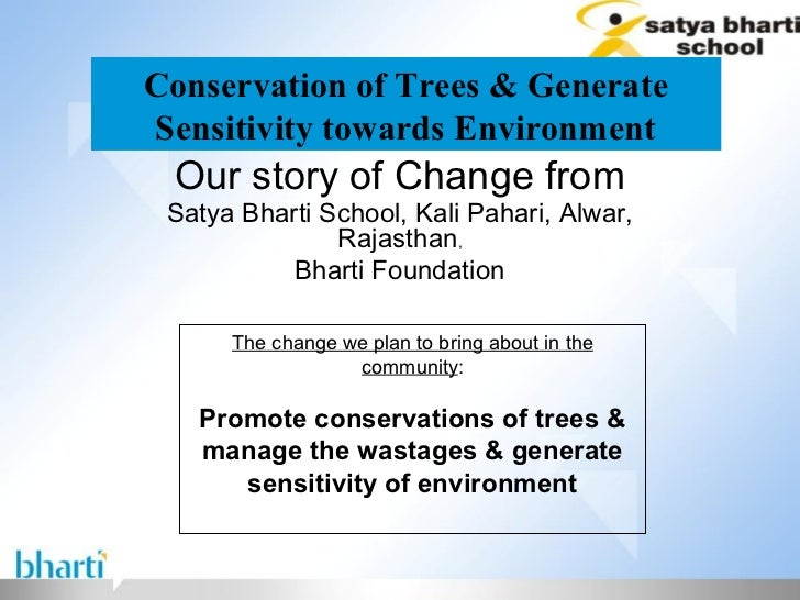 Conservation of Trees & GenerateSensitivity towards Environment Our story of Change from Satya Bharti School, Kali Pahari,...