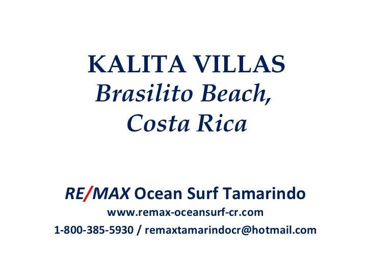 KALITA VILLAS Brasilito Beach,  Costa Rica RE / MAX  Ocean Surf Tamarindo www.remax-oceansurf-cr.com 1-800-385-5930 / rema...