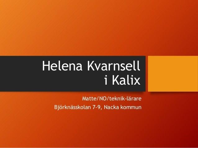 Helena Kvarnsell i Kalix Matte/NO/teknik-lärare Björknässkolan 7-9, Nacka kommun