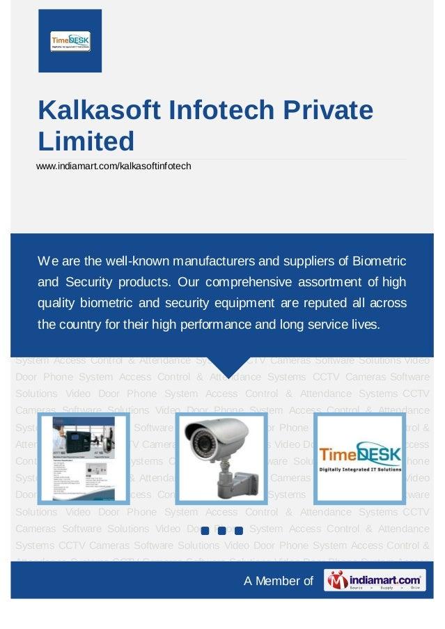 Kalkasoft Infotech Private    Limited    www.indiamart.com/kalkasoftinfotechAccess Control & Attendance Systems CCTV Camer...