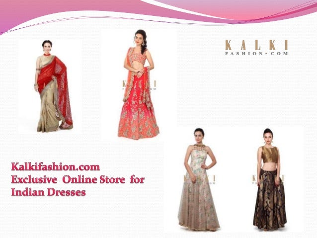 Kalkifashion An Exclusive Online Store For Indian Dresses