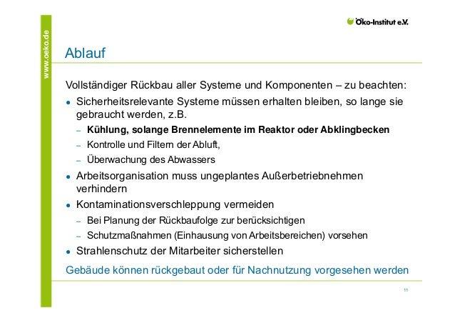 11  www.oeko.de Ablauf  Vollständiger Rückbau aller Systeme und Komponenten – zu beachten:  ● Sicherheitsrelevante Systeme...